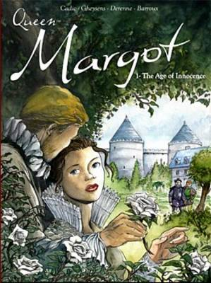 Queen Margot: The Age of Innocence Age of Innocence v. 1 - Queen Margot 1 (Paperback)