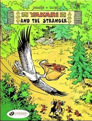 Yakari and the Stranger - Yakari v. 5 (Paperback)