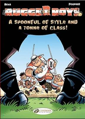 A Spoonful of Style and a Tonne of Class! - Rugger Boys 02 (Paperback)