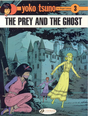 Yoko Tsuno: Prey and the Ghost v. 3 (Paperback)