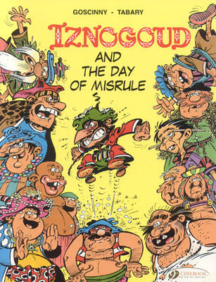 Iznogoud: Iznogoud and the Day of Misrule v. 3 (Paperback)