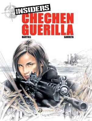 Insiders: Chechen Guerrilla Chechen Guerilla v. 1 - Insiders (Cinebook) 01 (Paperback)