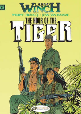 Largo Winch: Hour of the Tiger v. 4 (Paperback)