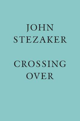 John Stezaker: Crossing Over (Hardback)