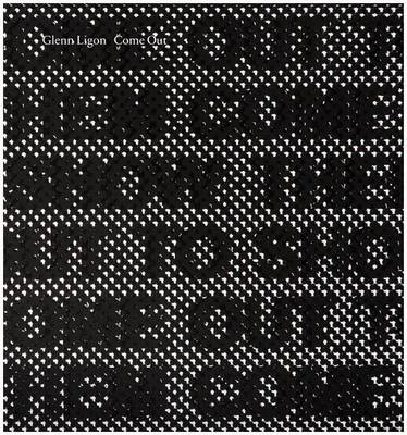 Glenn Ligon: Come Out (Paperback)