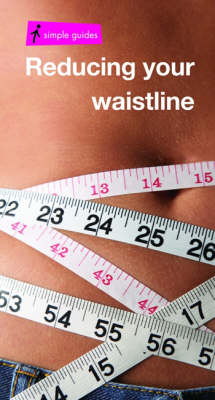 Reducing Your Waistline - Simple Guides S. (Paperback)