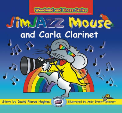 JimJAZZ Mouse and Carla Clarinet - Woodwind and Brass S. (Paperback)