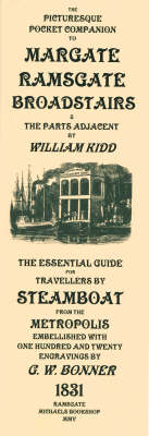 The Picturesque Pocket Companion to Margate, Ramsgate, Broadstairs and Parts Adjacent: The Essential Guide for Travellers by Steamboat from the Metropolis (Paperback)