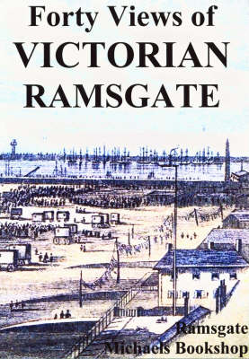 Forty Views of Victorian Ramsgate (Paperback)