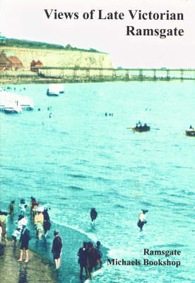 Views of Late Victorian Ramsgate (Paperback)
