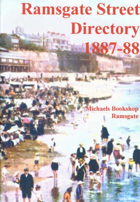 Ramsgate and St. Lawrence a Street Directory for 1887-1888 (Paperback)