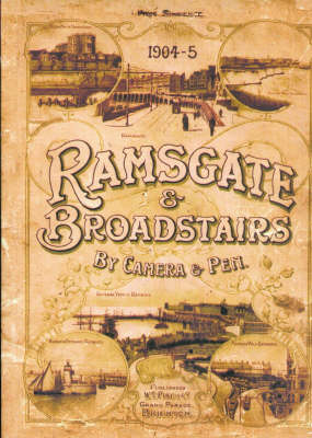 Ramsgate and Broadstairs by Camera and Pen (Paperback)