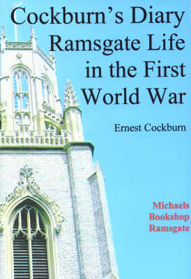 Cockburn's Diary Ramsgate Life in the First World War (Paperback)