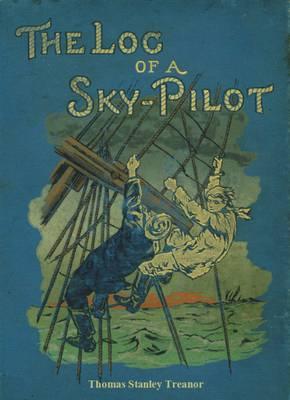 The Log of a Sky Pilot (Paperback)