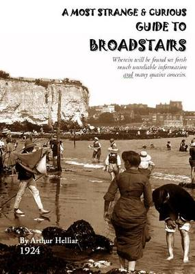 A Most Strange and Curious Guide to Broadstairs (Paperback)