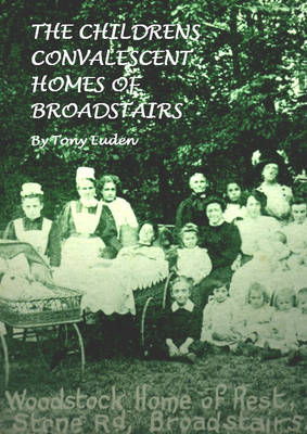 Childrens Convalescent Homes of Broadstairs (Paperback)