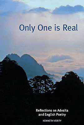 Only One is Real: Reflections on Advaita and English Poetry (Paperback)