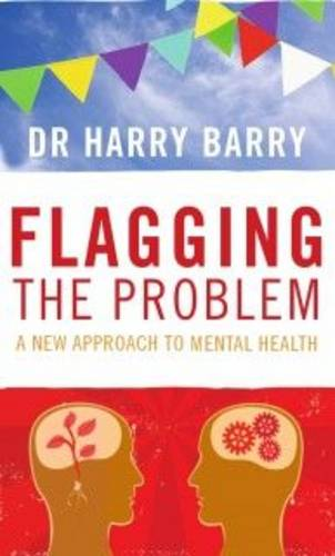 Flagging the Problem: A New Approach to Mental Health (Paperback)
