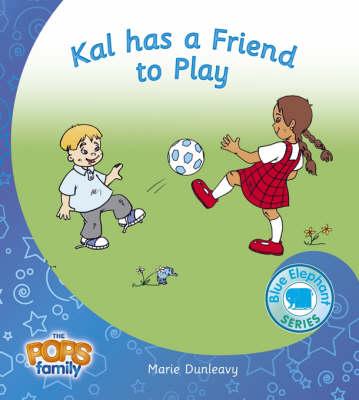 Kal Has a Friend to Play - Blue Elephant Series No. 16, Pt. 1 (Paperback)