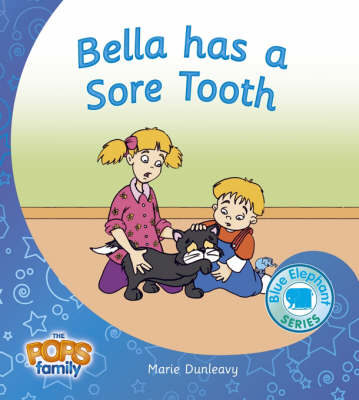 Bella Has a Sore Tooth - Blue Elephant Series No. 2 (Paperback)
