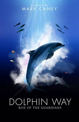 Dolphin Way: Rise of the Guardians (Paperback)