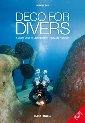 Deco for Divers: A Diver's Guide to Decompression Theory and Physiology (Paperback)