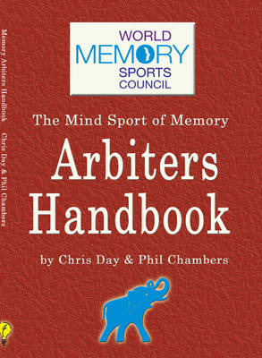 The Memory Arbiters Handbook: The World Memory Sports Council's Official Handbook for Mind Sports Arbiters (Paperback)