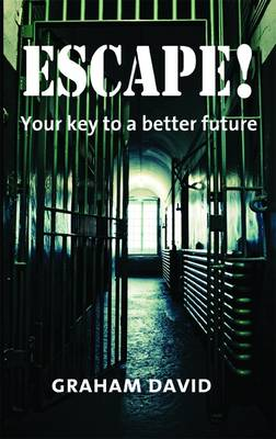Escape!: Your Key to a Better Future (Paperback)
