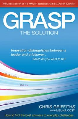 GRASP the Solution: How to Find the Best Answers to Everyday Challenges (Paperback)