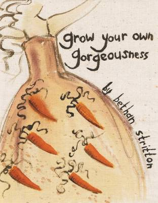 Grow Your Own Gorgeousness (Paperback)