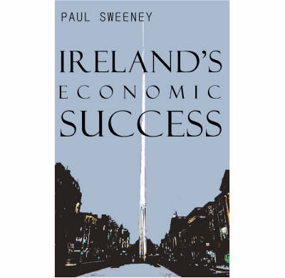 Ireland's Economic Success: Reasons and Lessons (Paperback)