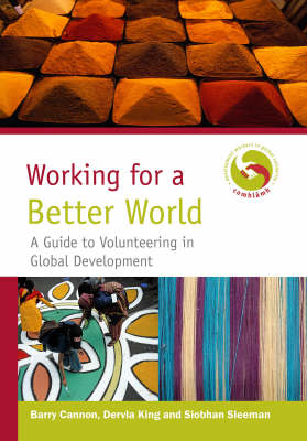 Working for a Better World: A Guide to Volunteering in Global Development (Paperback)