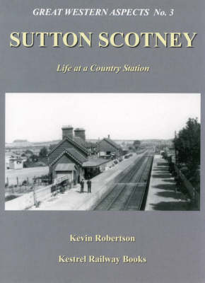 Sutton Scotney: Life at a Country Station (Paperback)