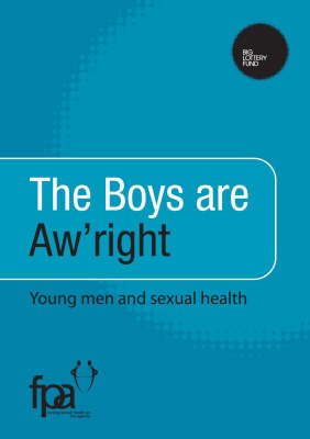 The Boys are Aw'right: Young Men and Sexual Health (Paperback)