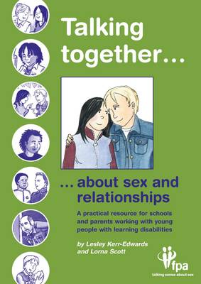 Talking Together... About Sex and Relationships: A Practical Resource for Schools and Parents of Children with Learning Disabilities - Talking Together (Spiral bound)
