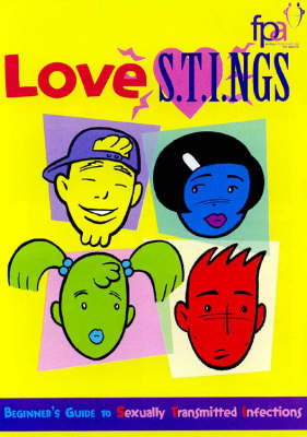 Love S.T.I.Ngs: A Beginner's Guide to Sexually Transmitted Infections