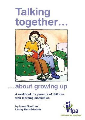 Talking Together... About Growing Up: A Workbook for Parents of Children with Learning Disabilities (Spiral bound)