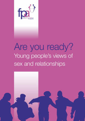 Are You Ready?: Young People's Views of Sex and Relationships (Paperback)