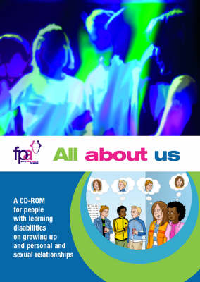 All About Us: A CD-ROM for People with Learning Disabilities on Growing Up and Personal and Sexual Relationships