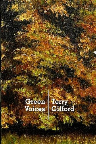 Green Voices: Understanding Contemporary Nature Poetry (Paperback)