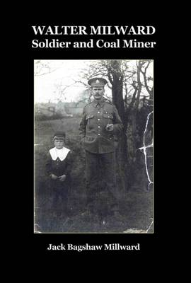 Walter Milward: Soldier and Coal Miner (Paperback)