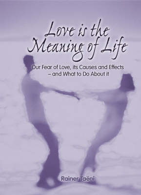 Love is the Meaning of Life (Paperback)