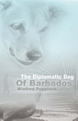 The Diplomatic Dog of Barbados (Paperback)