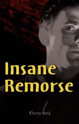 Insane Remorse: Pt. 1 (Paperback)