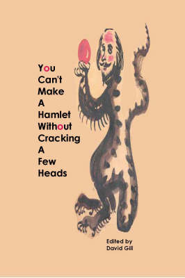 You Can't Make a Hamlet without Cracking a Few Heads (Paperback)