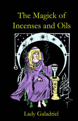 The Magick of Incenses and Oils (Paperback)