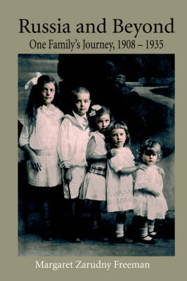 Russia and Beyond: One Family's Journey, 1908 - 1935 (Hardback)