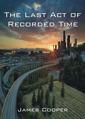 The Last Act of Recorded Time (Paperback)