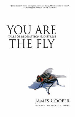 You are the Fly: Tales of Redemption and Distress (Paperback)