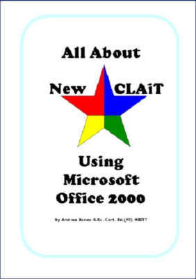All About New CLAiT Using Microsoft Office 2000: For New CLAiT 2006 (Spiral bound)